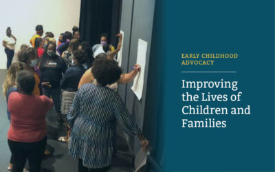 Early Childhood Advocacy: Improving the Lives of Children and Families